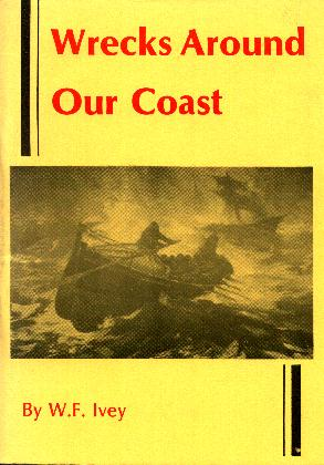 W.F.IVEY: WRECKS AROUND OUR COAST